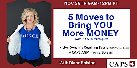 5 Moves to Bring YOU  More MONEY  with Diane Rolston + CAPS AGM - Zoom tickets