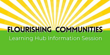 Flourishing Communities Learning Hub Information Session billets