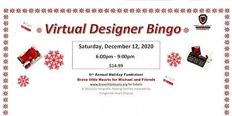 Designer BINGO - Brave little Hearts 6th Annual Holiday Fundraiser - $14.99 tickets