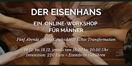 Der Eisenhans - ein online Workshop für Männer Tickets
