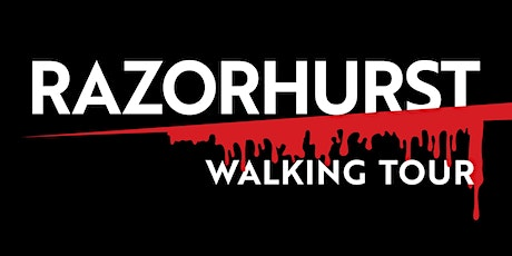 RAZORHURST Walking Tour tickets
