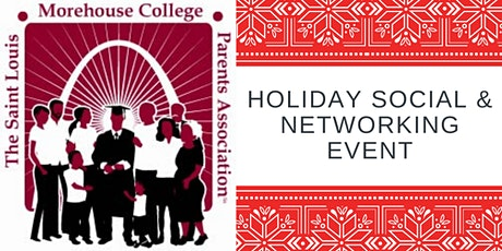 Saint Louis Morehouse College Parents Assoc. Holiday Social/Networking tickets