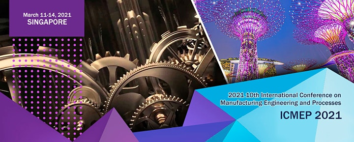 The 10th Intl. Conf. on Manufacturing Engineering and Processes (ICMEP-21) image