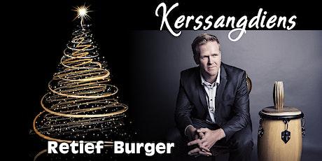 Kerssangdiens saam Retief Burger 6 Des tickets