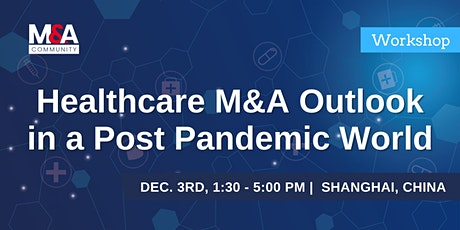 Healthcare M&A Outlook in a Post Pandemic World tickets