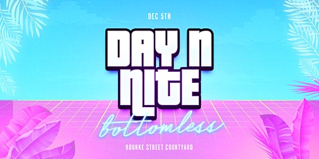Day n Nite Bottomless Edition - Dec 5th - Bourke Street Courtyard tickets
