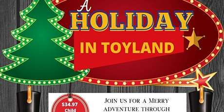 A Holiday in Toyland (exact time on ticket!) tickets