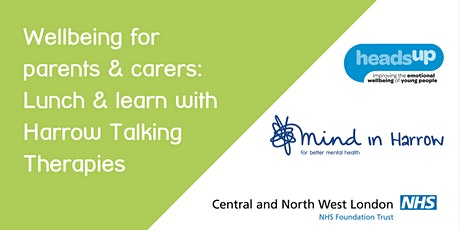 Wellbeing for parents & carers: Lunch & learn with Harrow Talking Therapies tickets