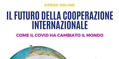 """Corso online """"Il Futuro della Cooperazione Internazionale biglietti"""