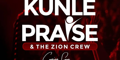 KUNLE PRAISE AND ZION CREW tickets