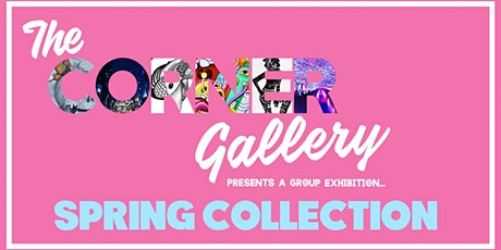 'Spring Collection' Group Exhibition at The Corner Gallery tickets
