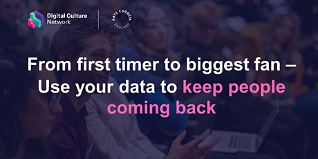 From first timer to biggest fan - use your data to keep people coming back tickets