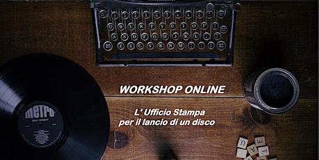 WORKSHOP ONLINE - L' Ufficio Stampa per il lancio di un disco biglietti
