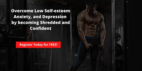 (FREE) What It takes to Overcome Low Self-esteem, Anxiety and Depression tickets