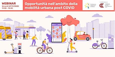 Opportunità nell'ambito della mobilità urbana post COVID biglietti