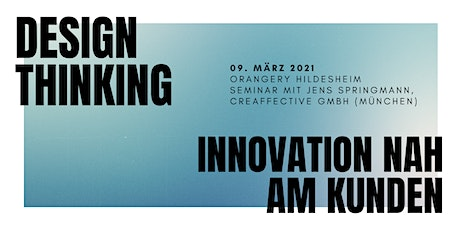 Design Thinking – Innovation nah am Kunden Tickets
