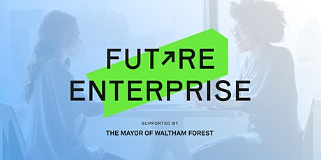 Future Enterprise - THE LIVE PITCHES! tickets