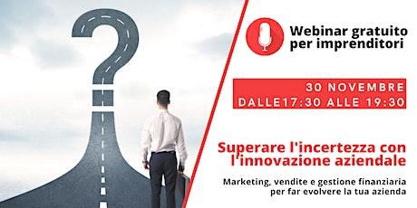 Superare l'incertezza con l'innovazione aziendale biglietti