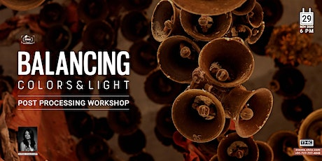 BALANCING COLORS AND LIGHT POST PROCESSING - PHOTOGRAPHY WORKSHOP tickets