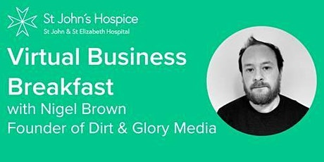 Virtual Business Breakfast Event- with Nigel Brown Founder of Dirt & Glory tickets