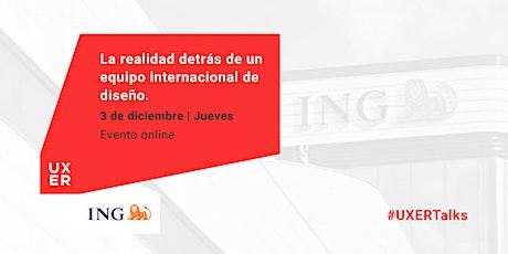 ING: La realidad detrás de un equipo internacional de diseño entradas