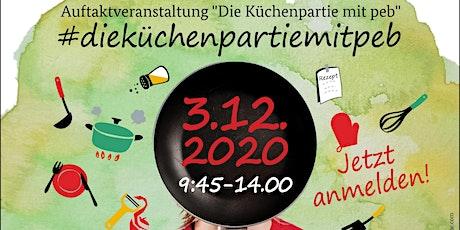 """Auftaktveranstaltung """"Die Küchenpartie mit peb"""" Tickets"""