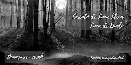 Círculo de Luna Llena - Luna de Duelo entradas
