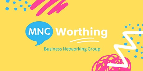 MNC Business Networking Meeting - Worthing tickets