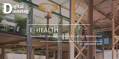 E-HEALTH - Gesundheit zwischen Digitalisierung und Datenschutz Tickets