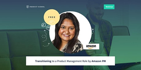 Webinar: Transitioning to a Product Management Role by Amazon PM tickets