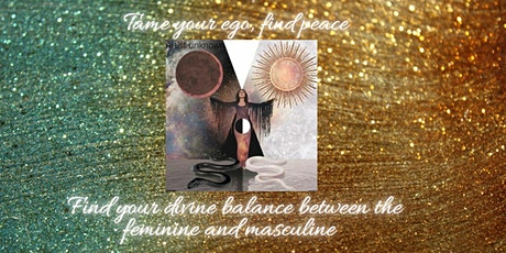 Full Moon: Tame your Ego, Divine feminine & masculine balance tickets