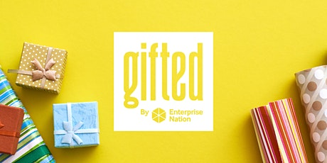 Gifted - The Small Business Christmas Market tickets