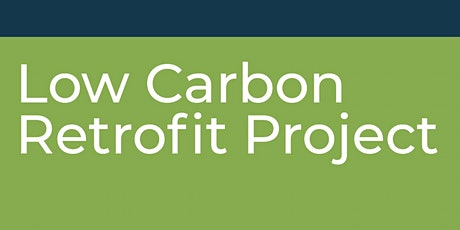 The Low Carbon Retrofit Project: ReThinking our Office & Community Spaces tickets