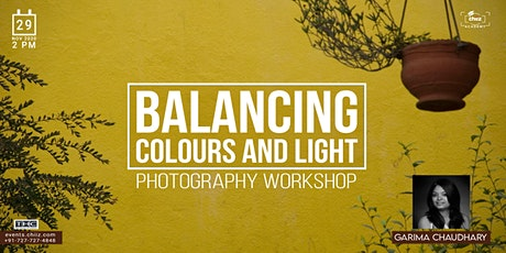 BALANCING COLORS AND LIGHT - PHOTOGRAPHY WORKSHOP tickets