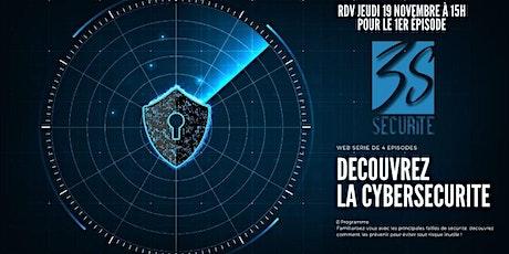 Web Série en 4 épisodes : 3S Sécurité vous fait découvrir la Cybersécurité. billets