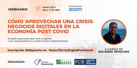 Cómo Aprovechar Una Crisis: Negocios Digitales en la Economía Post Covid boletos
