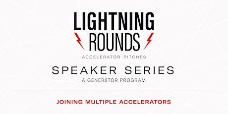 Lightning Rounds Speaker Series: Joining Multiple Accelerators tickets