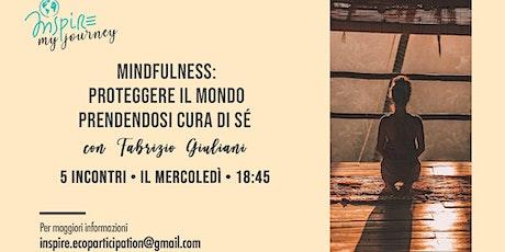 Mindfulness: proteggere il mondo prendendosi cura di sé • #InspireMyJourney biglietti