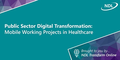 Public Sector Digital Transformation: Mobile Working Projects in Healthcare tickets