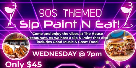 Sip, Paint, N' Eat! (90's Theme) tickets