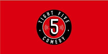 Tight 5 Comedy Newtown Fri. 4/12 9pm tickets