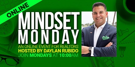 MINDSET MONDAY - An Online Event for Realtors, hosted by Daylan Rubido tickets
