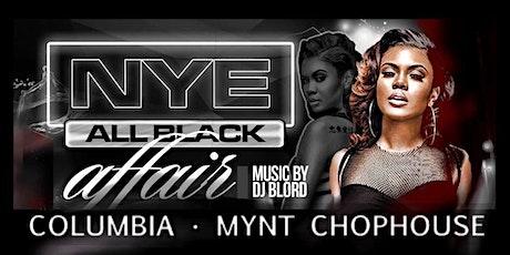 NEW YEARS EVE - ALL BLACK AFFAIR (Mynt Chophouse - Columbia!) tickets