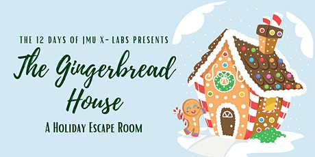 Day 9: Gingerbread House Virtual Escape Room (12 Days of JMU X-Labs) tickets