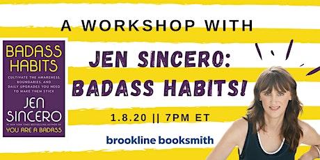 Workshop with Jen Sincero: Badass Habits! tickets