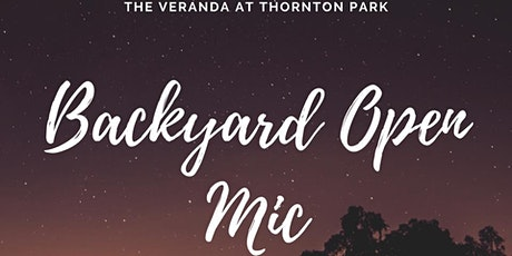 BACKYARD OPEN MIC in the courtyard at The Veranda in Thornton Park tickets