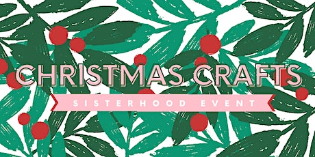 Christmas Crafts Sisterhood Event tickets