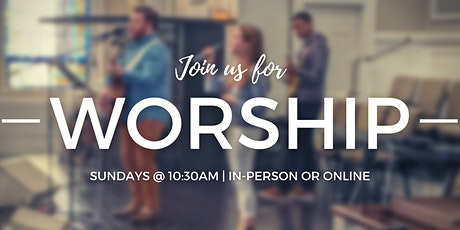 Worship In-Person tickets