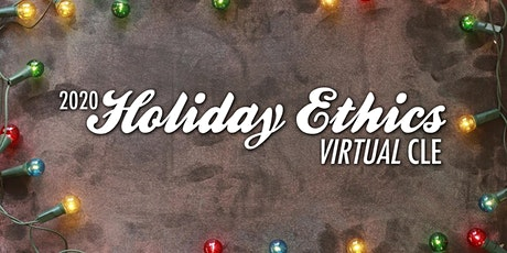 2020 Holiday Ethics Free Virtual CLE tickets