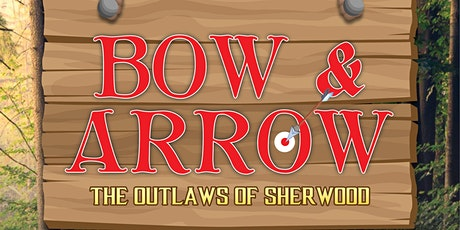 BOW & ARROW: The Outlaws of Sherwood tickets
